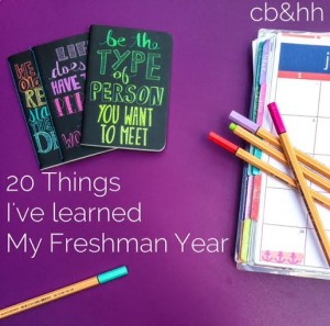 20 Things I've Learned My Freshman Year