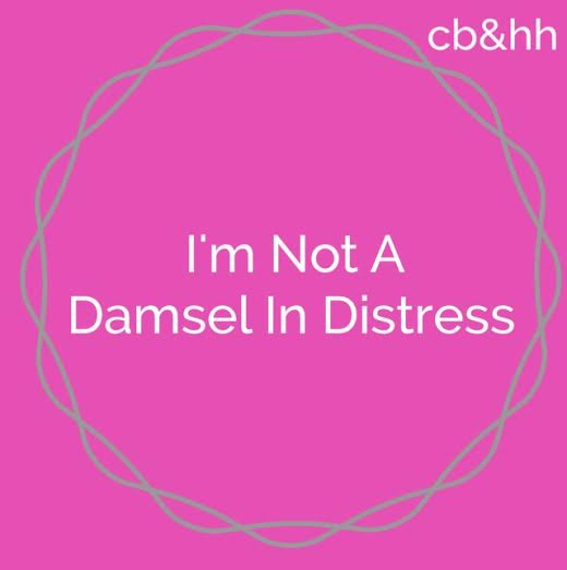I'm Not A Damsel In Distress